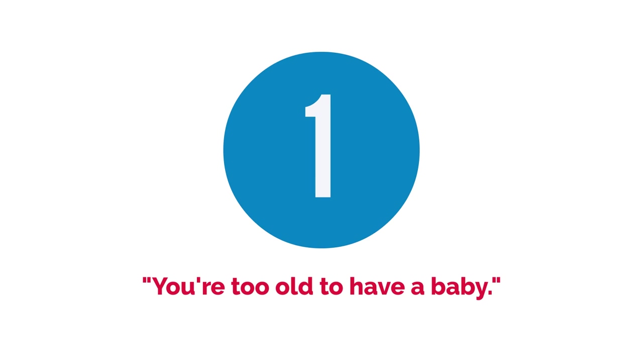 Myth #1 - Youre Too Old to have a Baby
