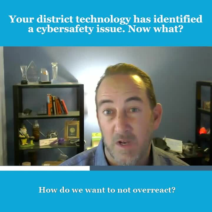 4-Your district technology has identified a cybersafety issue. Now what v5