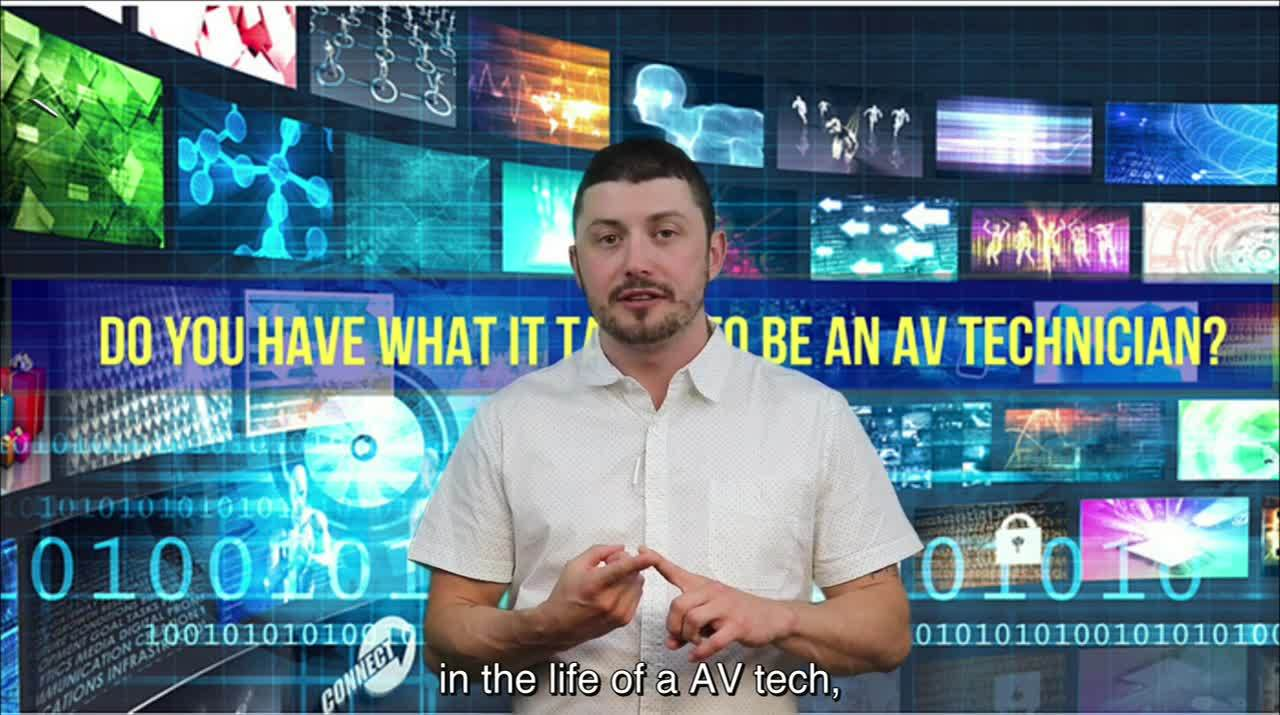 HAVE WHAT IT TAKES TO BE AN AV TECHNICIAN?