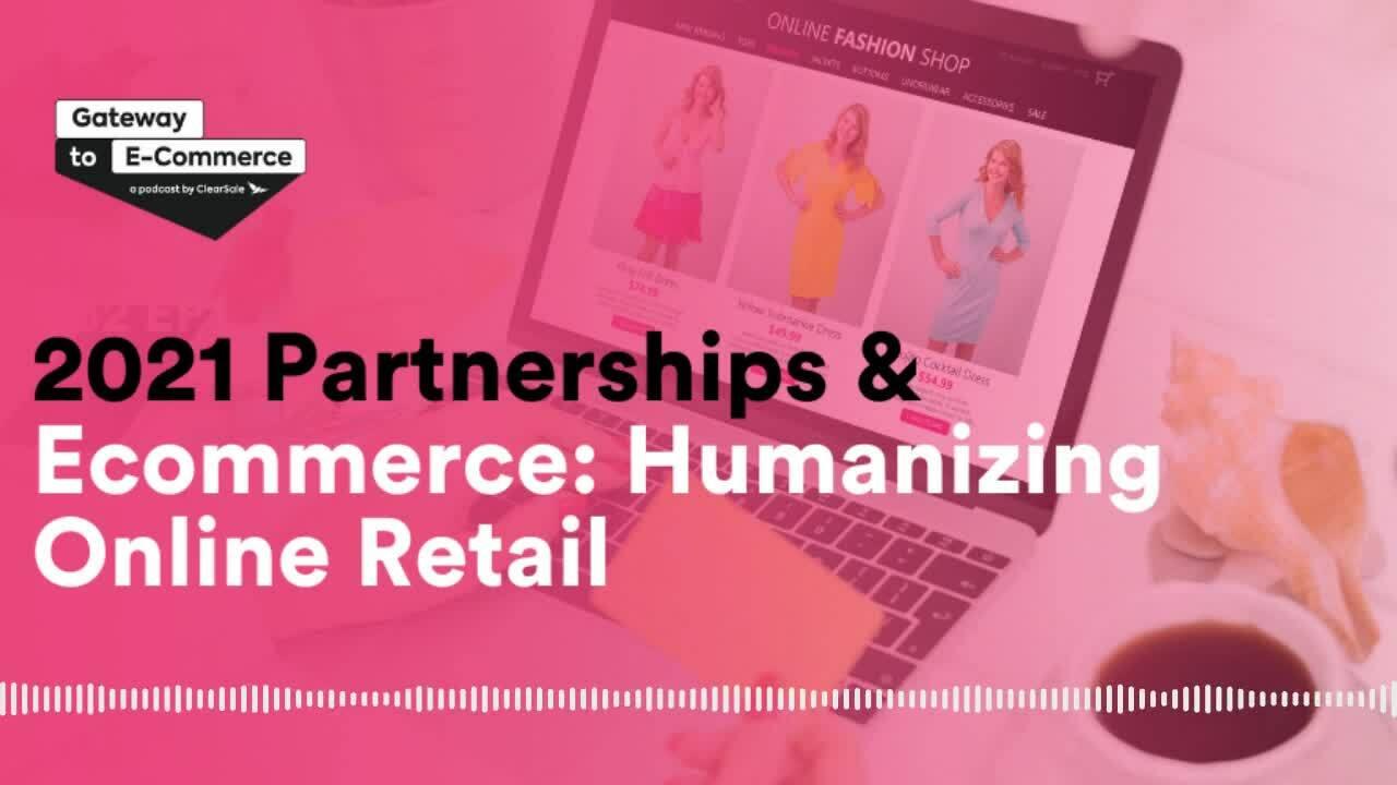 Gateway to E-commerce - 2021 Partnerships & Ecommerce