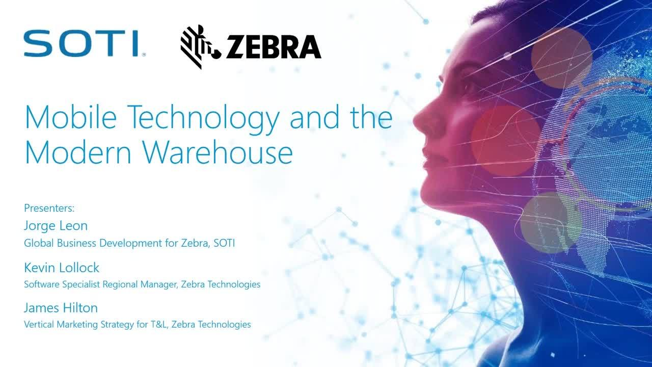 Mobility and the Modern Warehouse: SOTI Zebra Solution