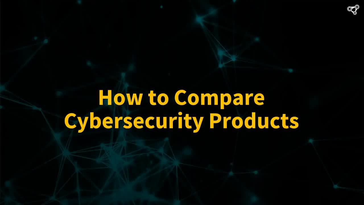 How to Compare Cybersecurity Products