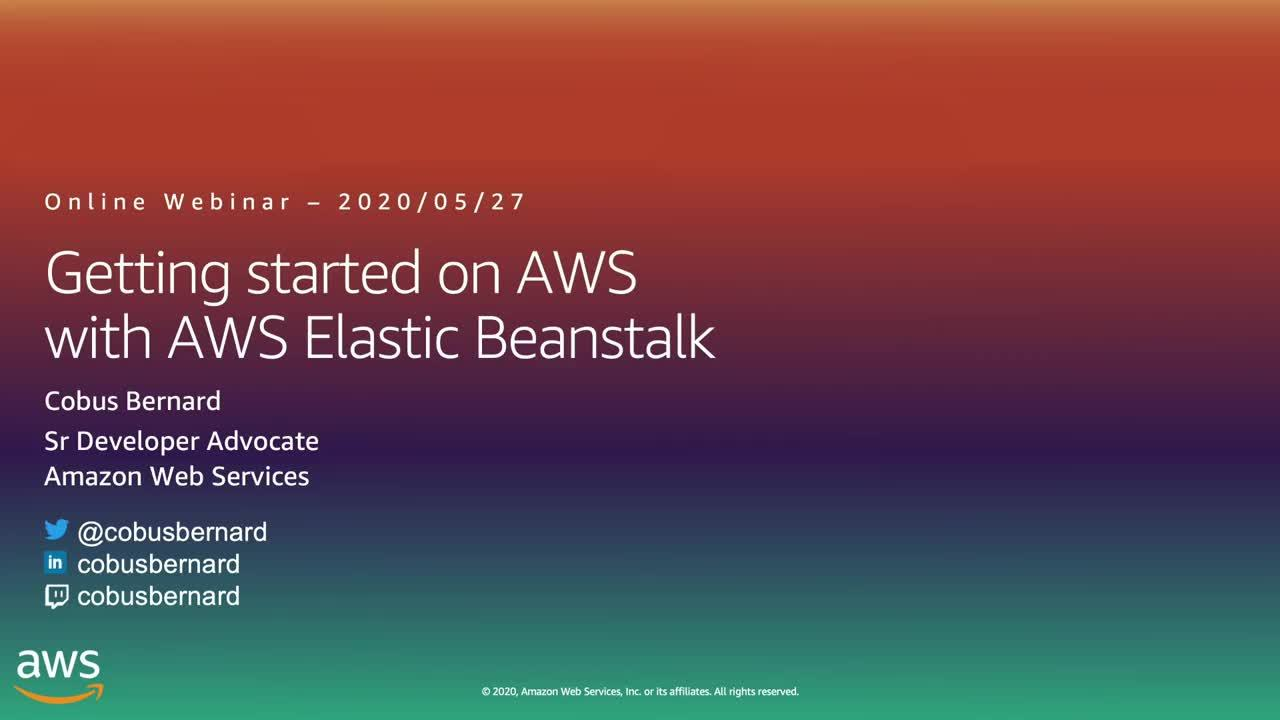 2020-05-27 AWS Webinar 14 - Getting Started on AWS with Containers Elastic Beanstalk