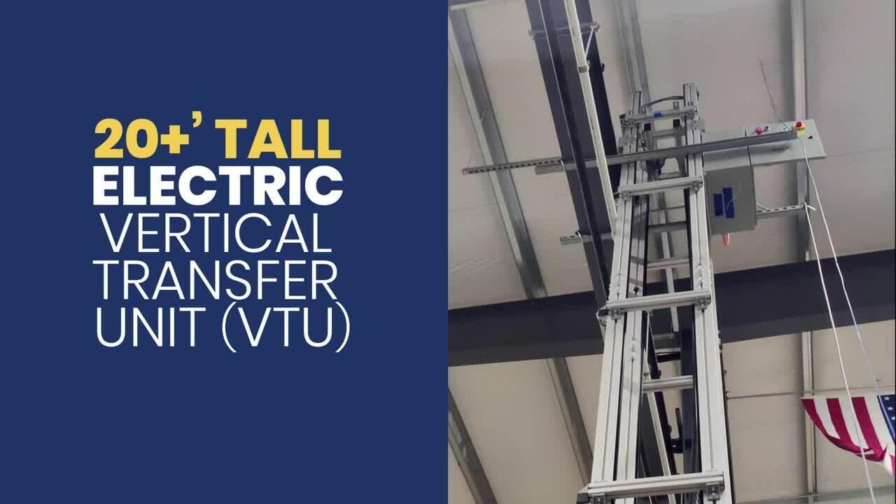 20+ ft. Tall Electric Vertical Transfer Unit (VTU)