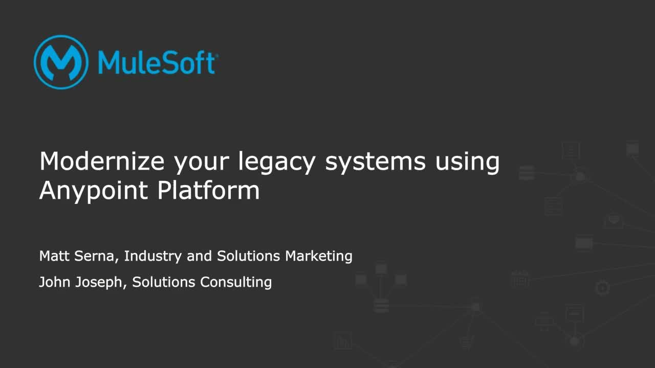Webinar: Modernize your legacy systems using Anypoint Platform