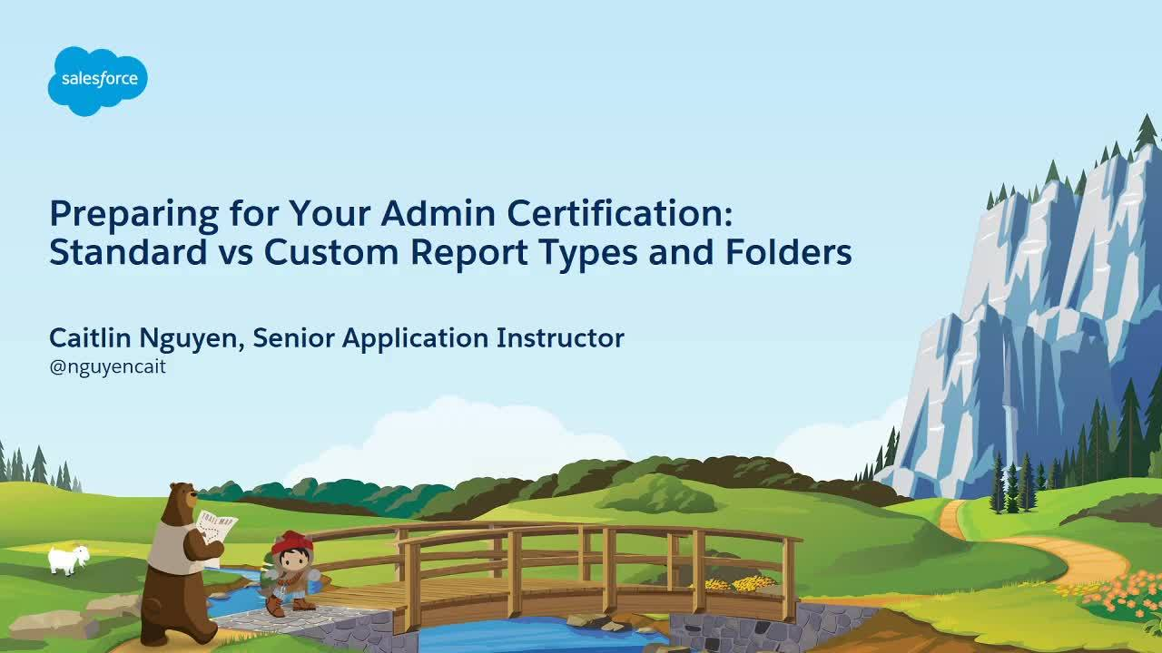 Video: Preparing for Your Admin Certification: Standard vs Custom Report Types and Folders