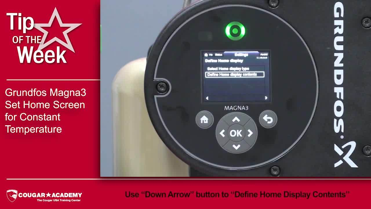 Configure Grundfos Magna3 Home Screen for Constant Temperature - Cougar Academy Tip of the Week