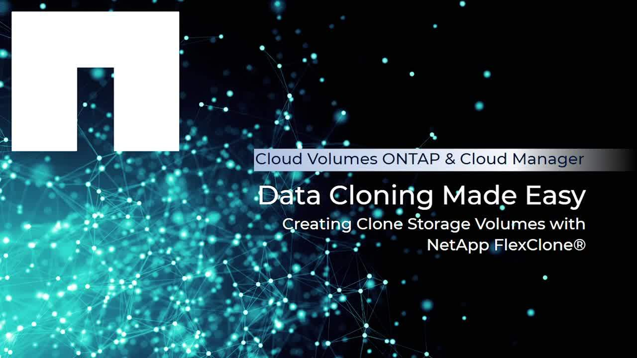 Video: Data Cloning Made Easy: Creating Clone Storage Volumes with NetApp FlexClone