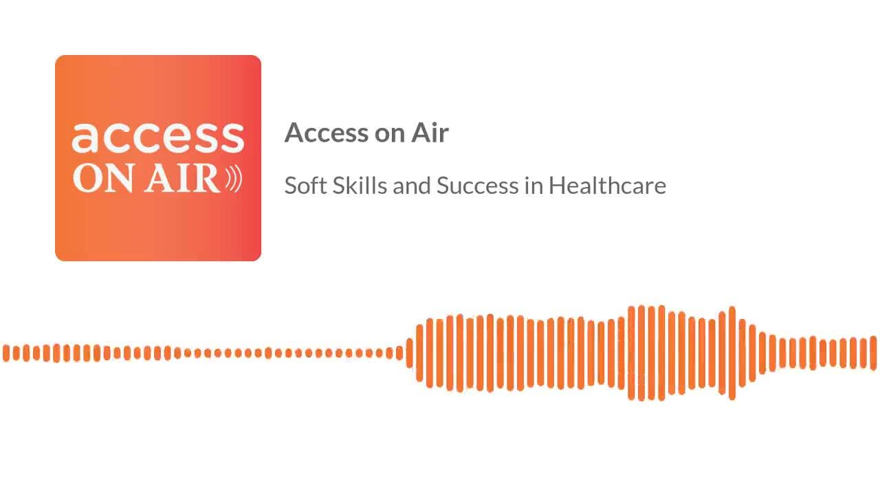 soft-skills-and-success-in-healthcare-soundbite (1)