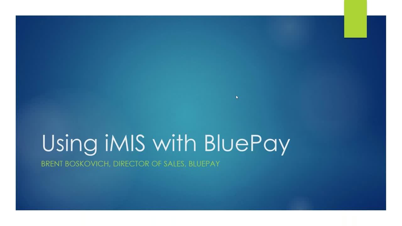 WEBINAR - Using BluePay with iMIS (1)