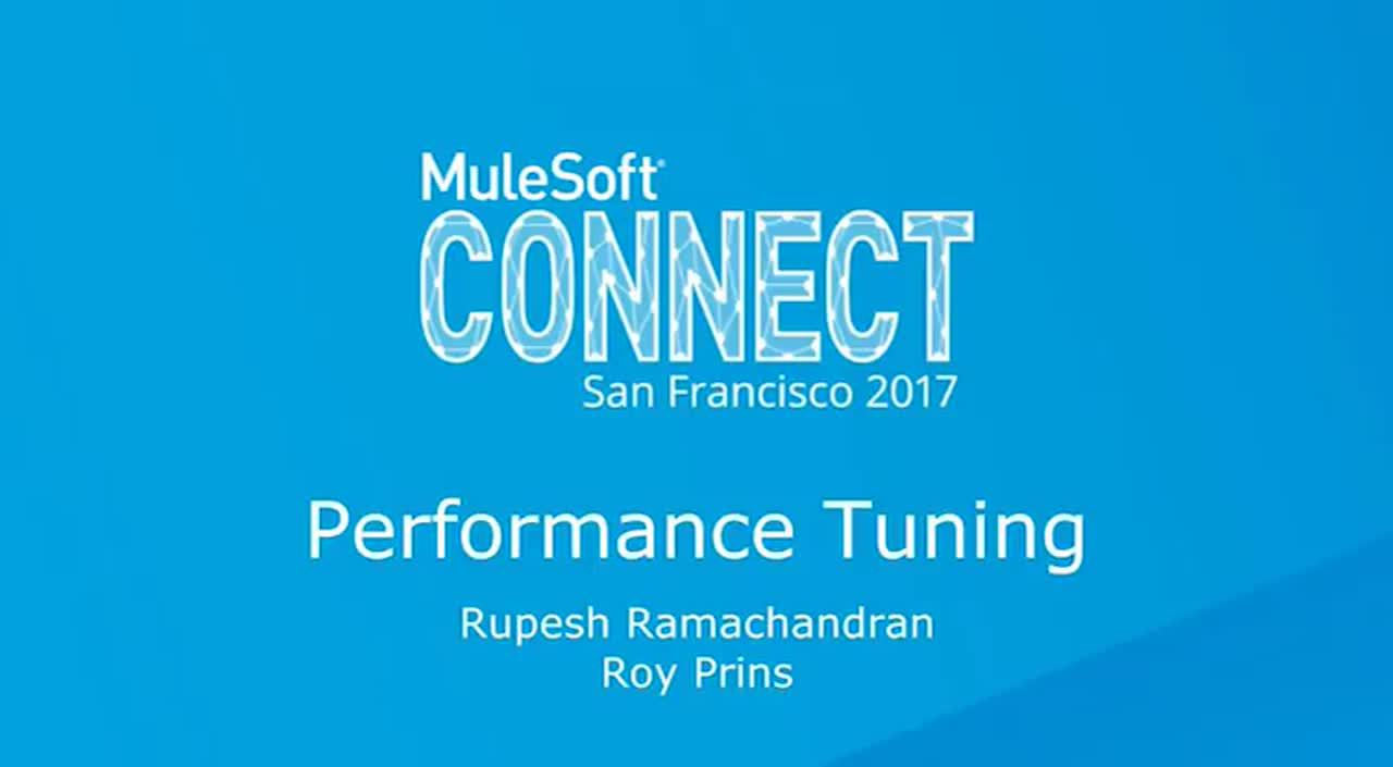 CONNECT 2017: Mule runtime: Performance Tuning