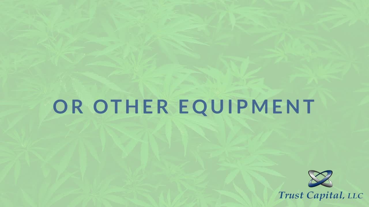 cannabis-equipent-financing-trust-capital