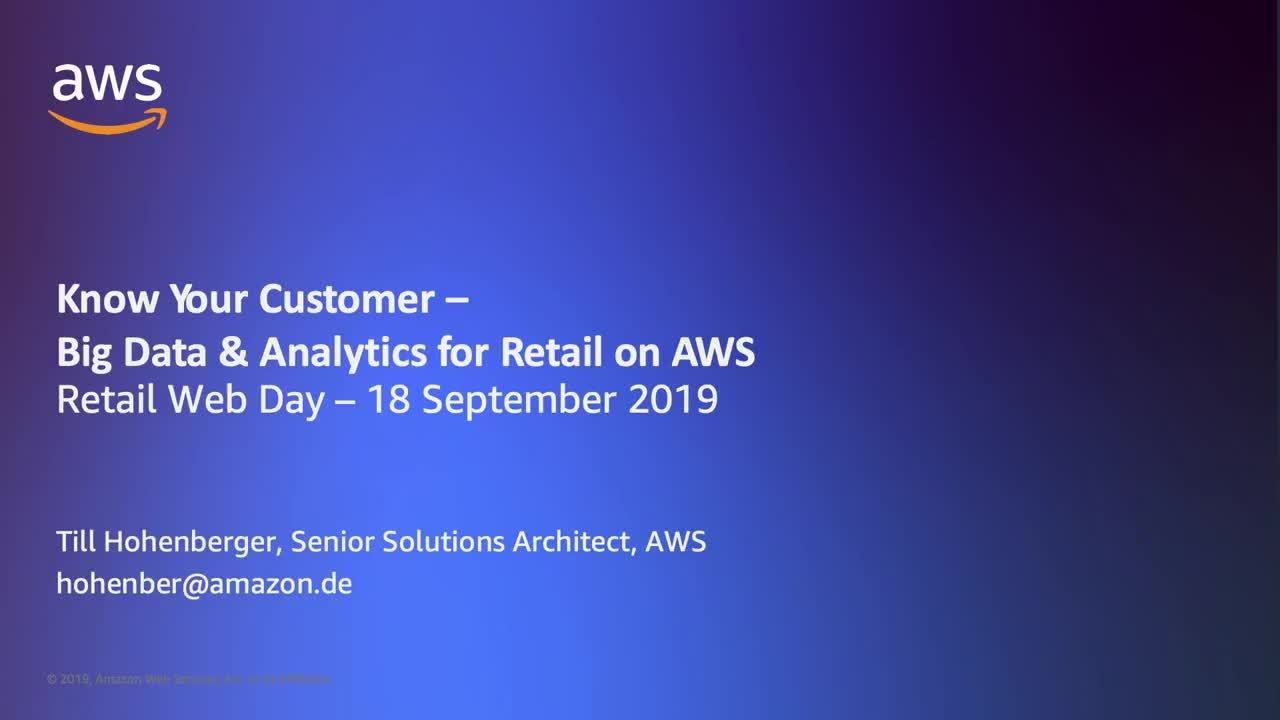 Know Your Customer – Big Data and Analytics for Retail Companies on AWS