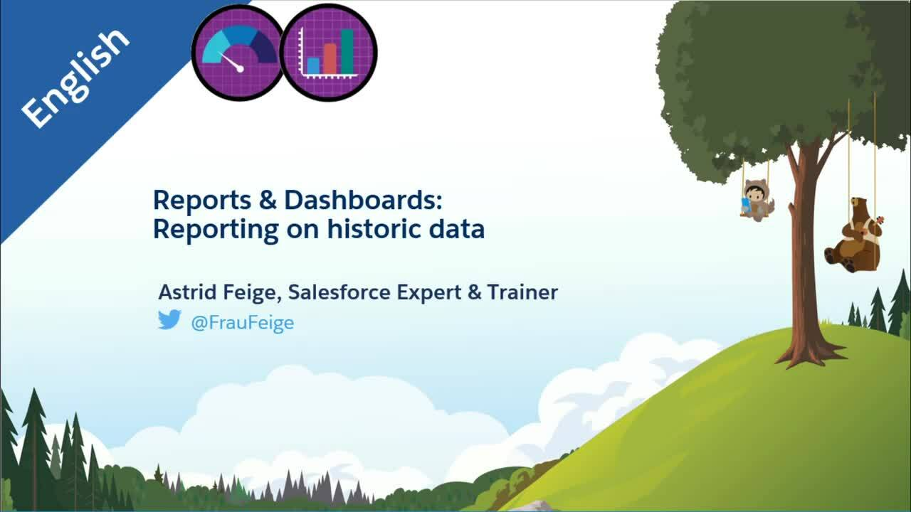 Reports and Dashboards - Reporting on Historic Data