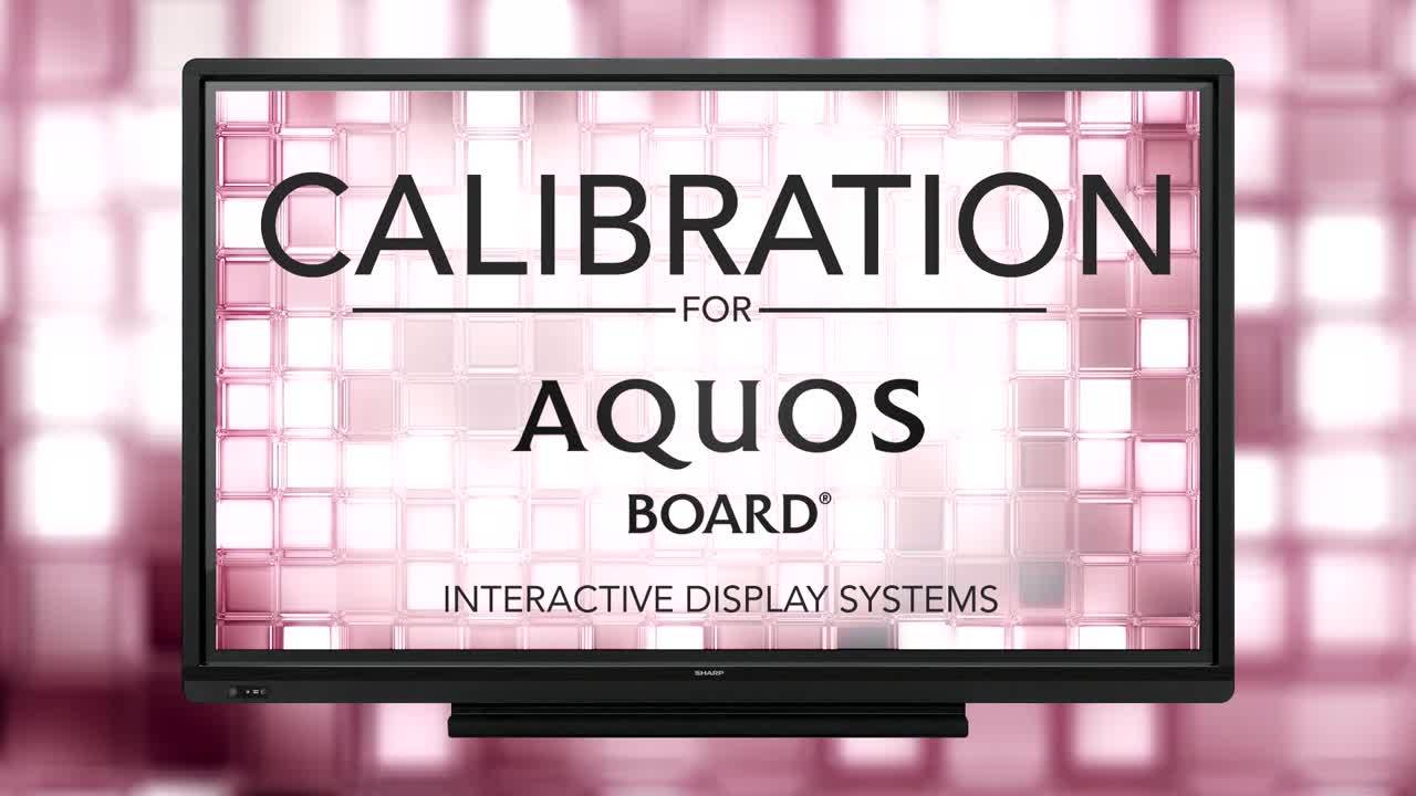 Calibration on the AQUOS BOARD® Interactive Display System