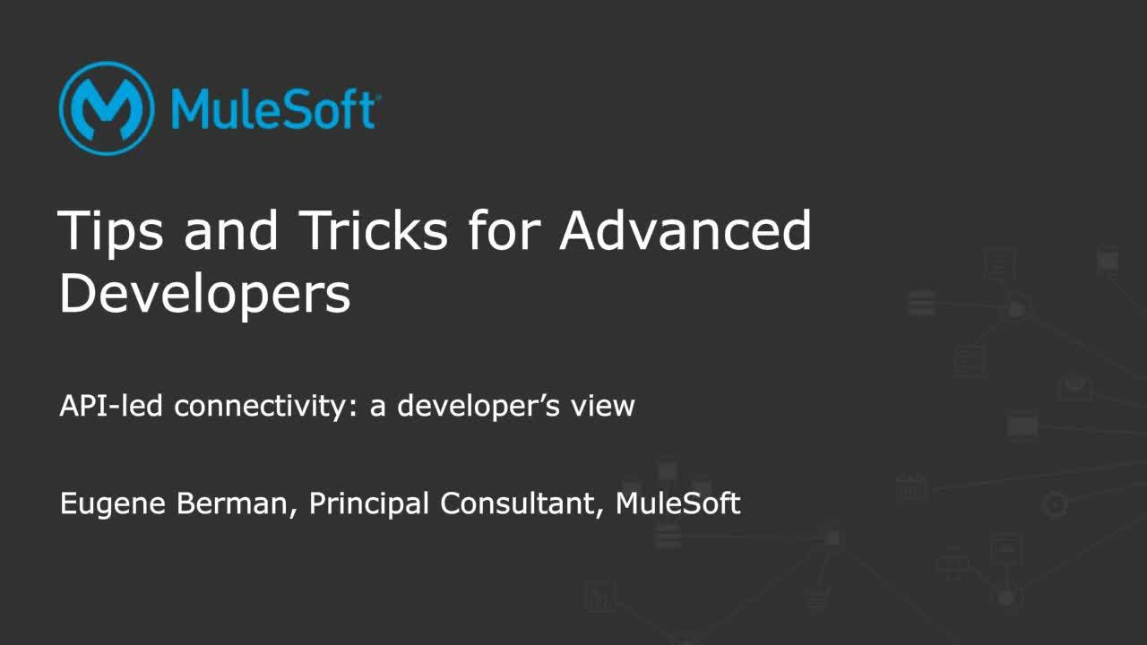 Webinar: Tips and tricks for advanced MuleSoft developers