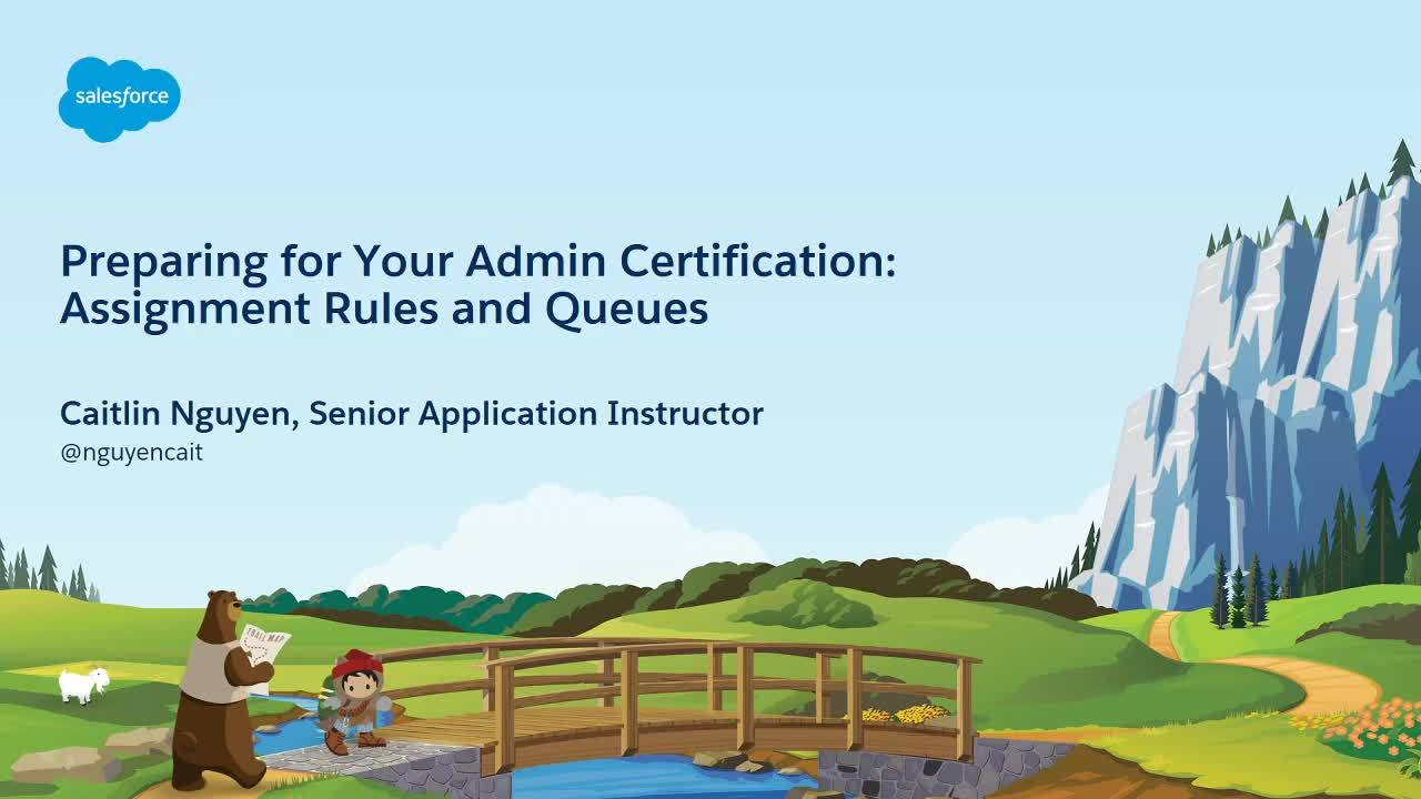 Video: Preparing for Your Admin Certification: Assignment Rules and Queues