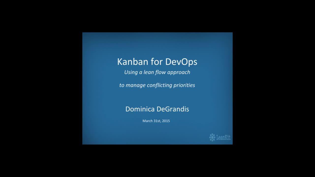 Video: Kanban for DevOps: LeanKit's Webinar with Dominica DeGrandis