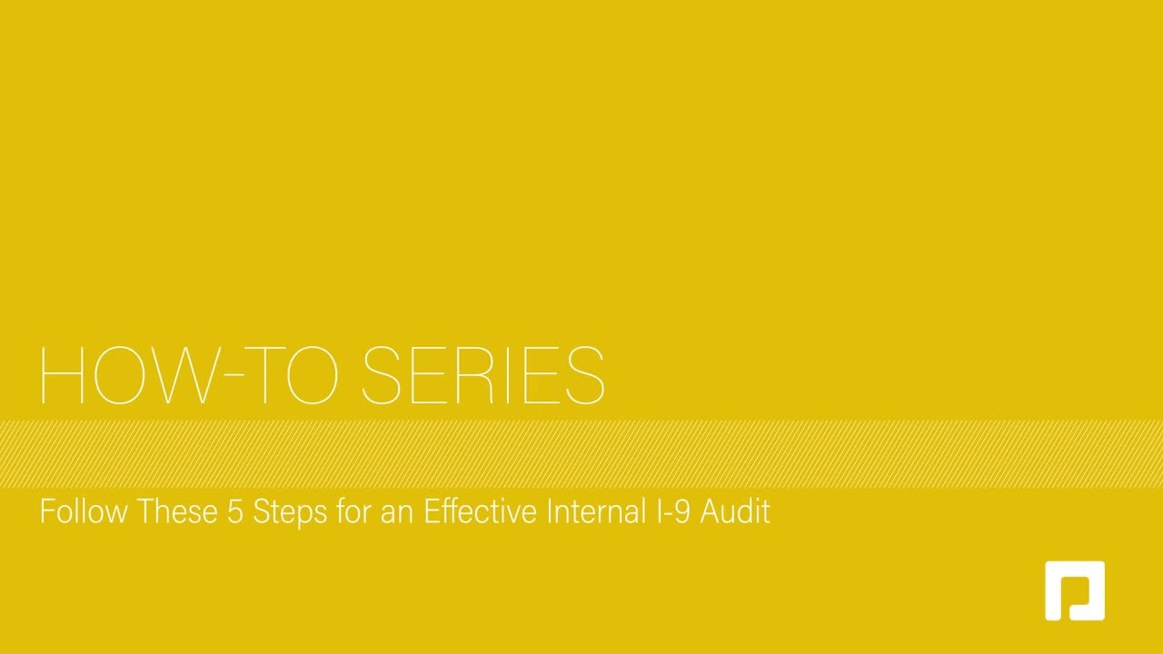 Video: FOLLOW THESE 5 STEPS FOR AN EFFECTIVE INTERNAL I-9 AUDIT