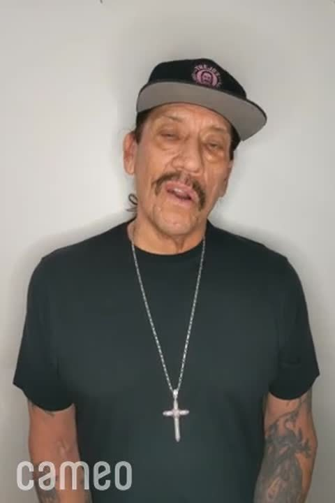 Cameo by Danny Trejo - visit cameo.com to get a message from your favorite person