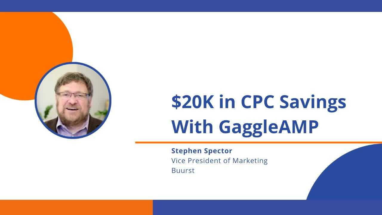 Stephen Spector - $20k in CPC Savings with GaggleAMP