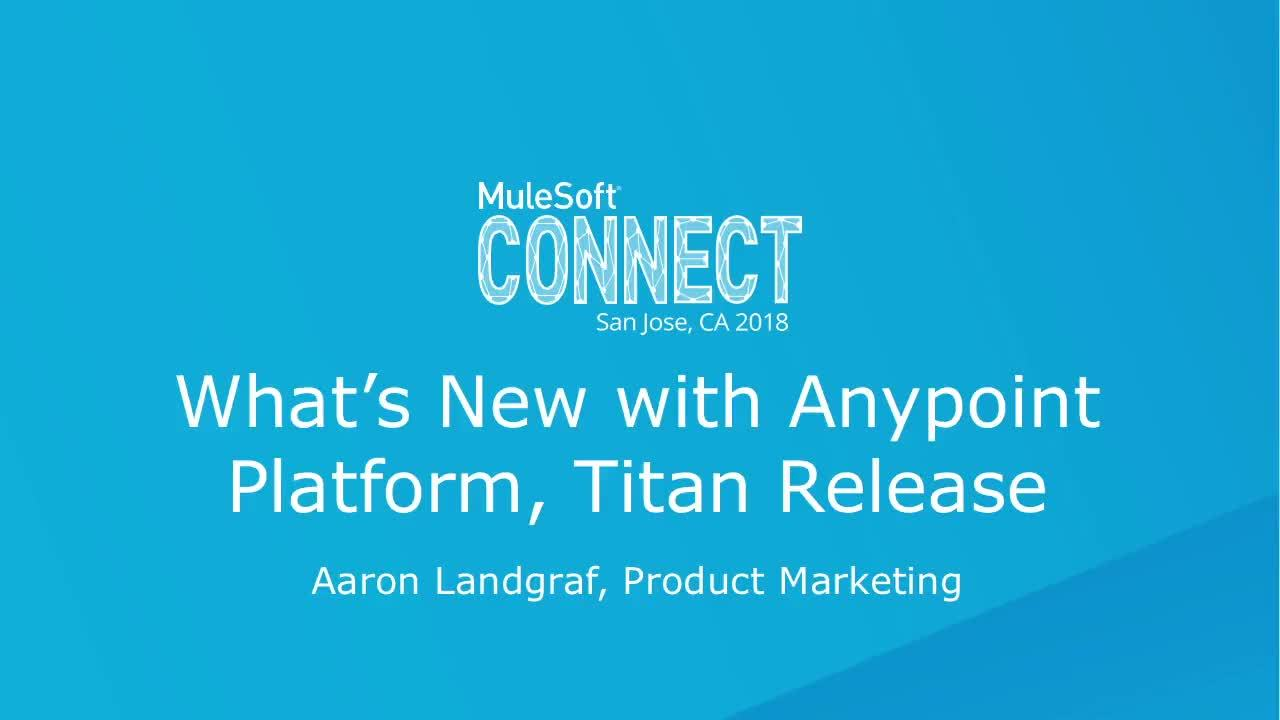 CONNECT 2018: What's new with Anypoint Platform