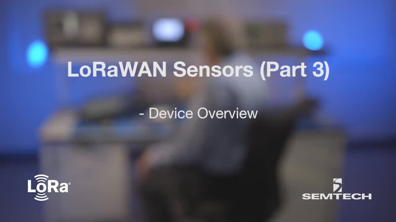 LoRaWAN Sensors (Part 3): Device Overview