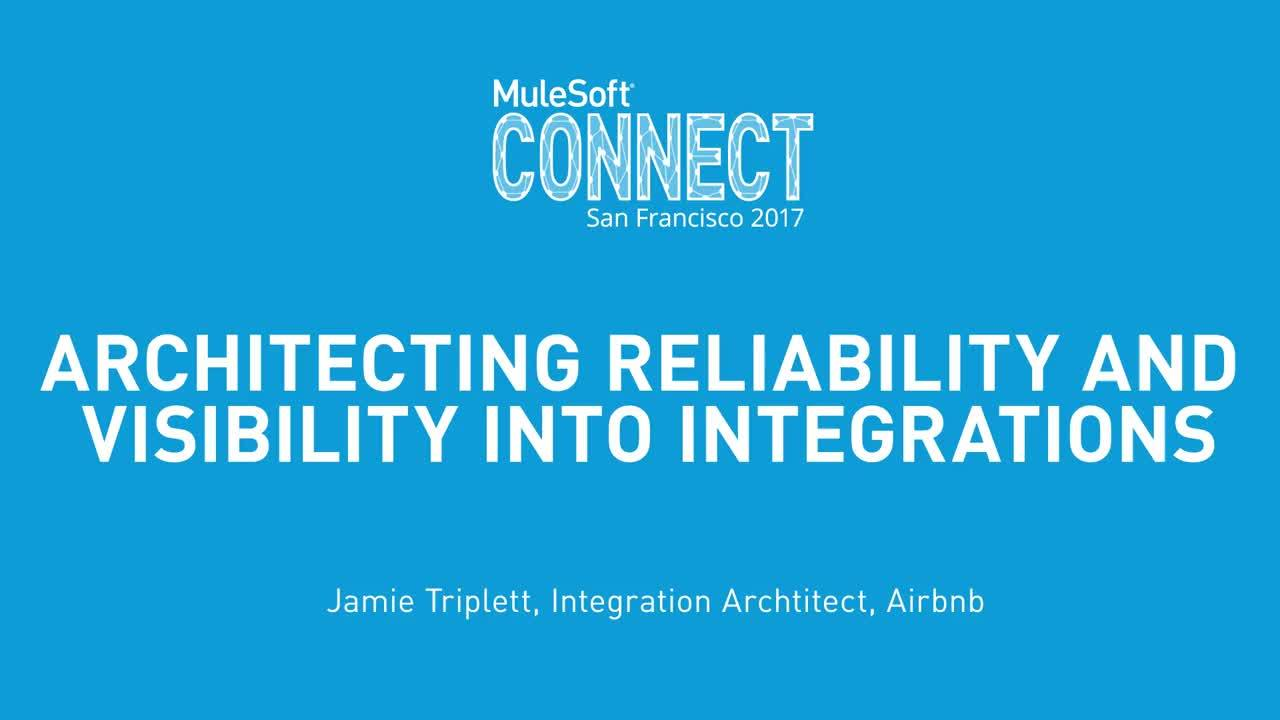 CONNECT 2017: Architecting Reliability and Visibility into Integrations, presented by Airbnb