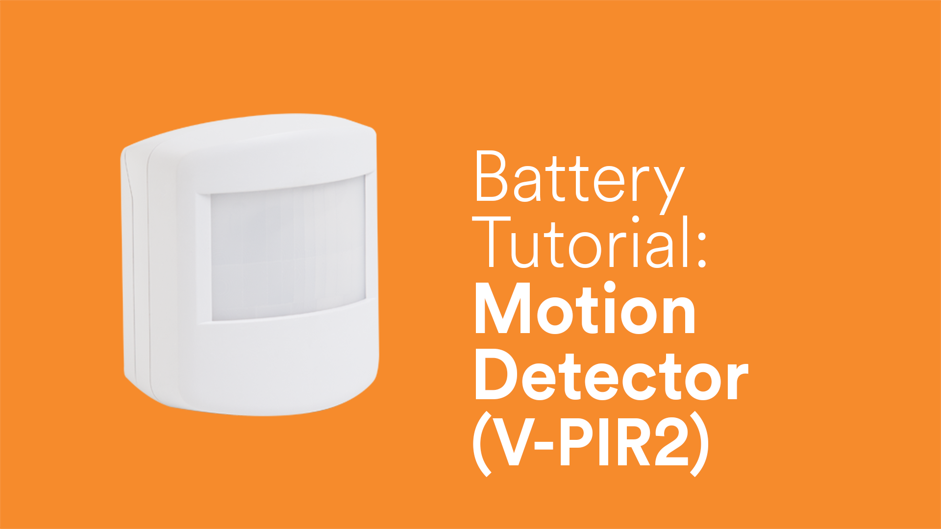 Battery Tutorial Motion Detector Pir2 Video Support Hub