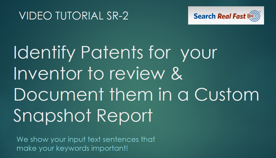 SR-2 Identify Patents for your Inventor to review & Document them in Snapshot Report 10-21-2020